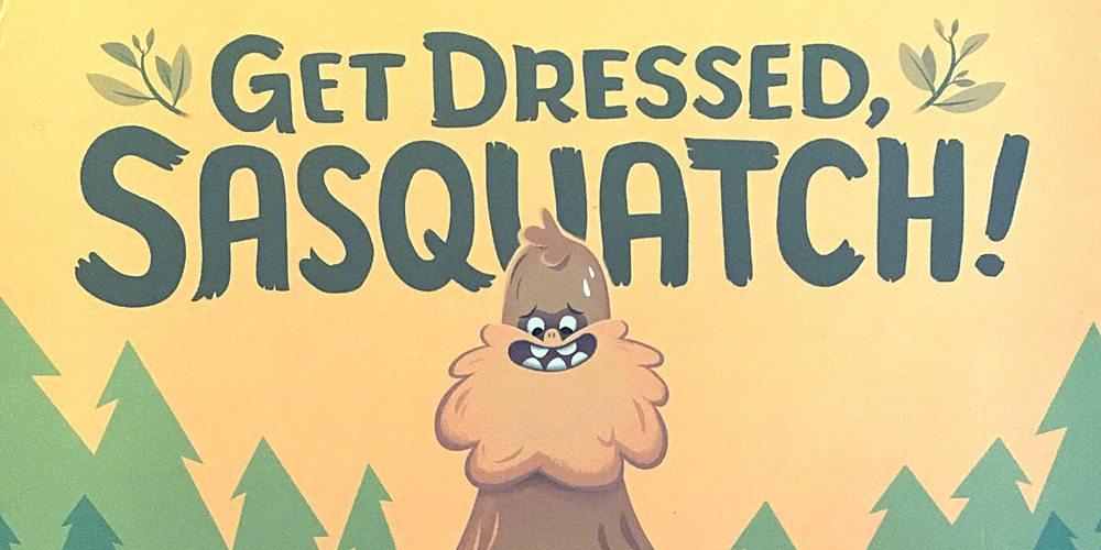 Kyle and Derek Sullivan's Latest Book – 'Get Dressed, Sasquatch!'