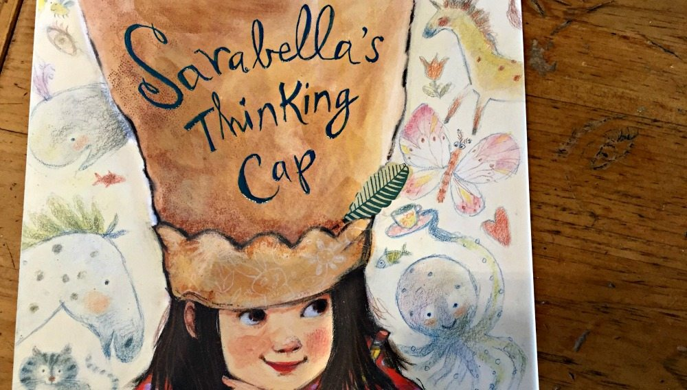Daydreamers will LOVE 'Sarabella's Thinking Cap' | Caitlin Fitzpatrick Curley, GeekMom