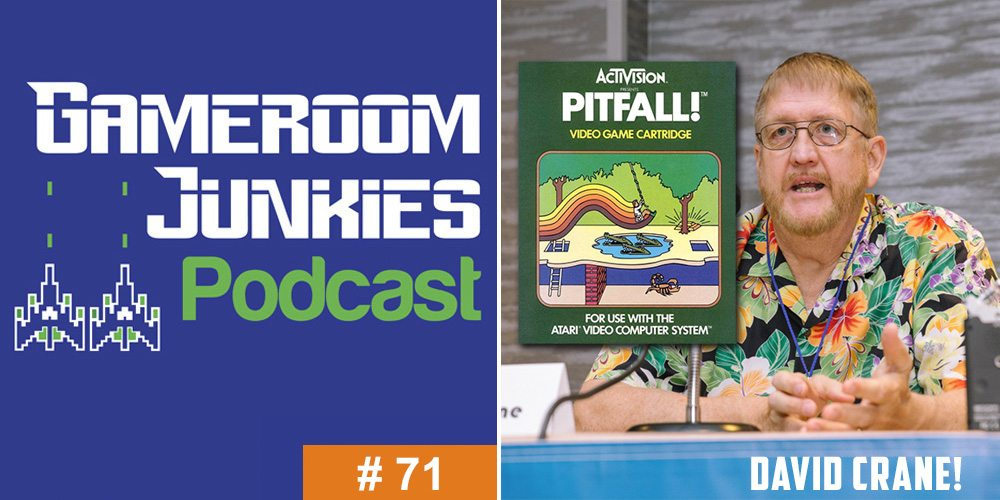 Gameroom Junkies Podcast #71 - Interview with 'Pitfall!' Designer David Crane