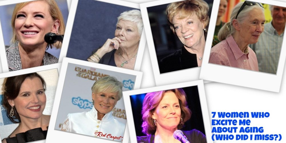 7 Women Who Excite Me About Aging