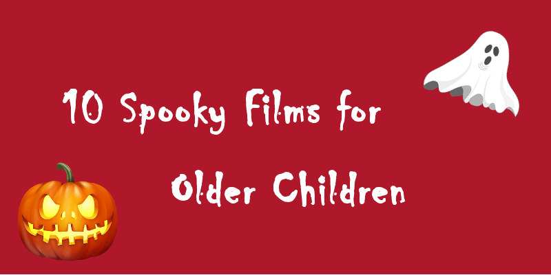10 Spooky Films for Older Children