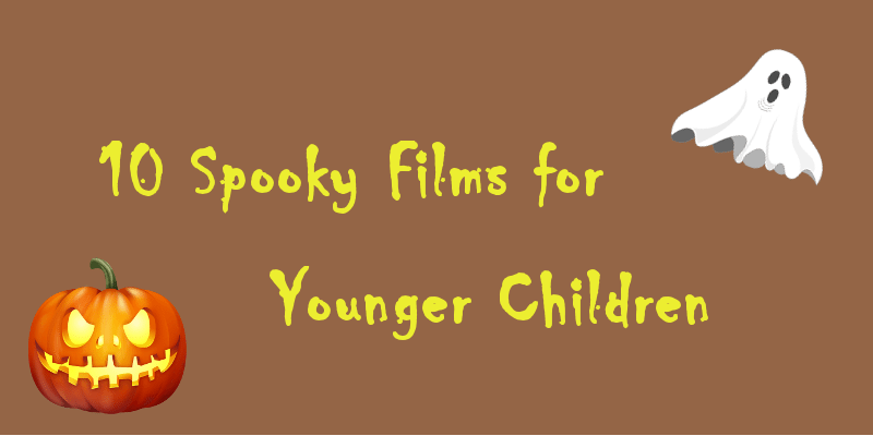 10 Spooky Films for Younger Children