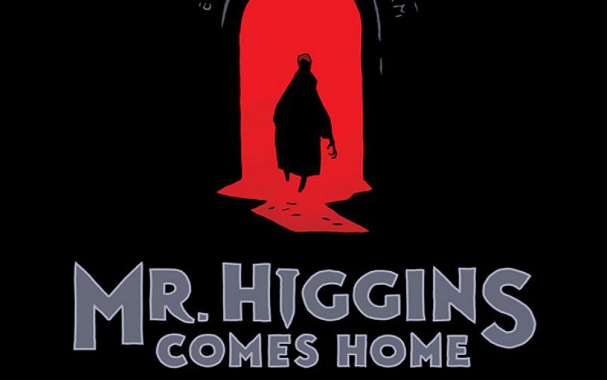 Mr. Higgins Comes Home Just in Time for Halloween