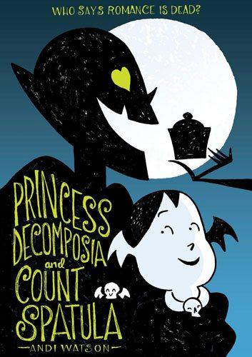 Princess Decomposia and Count Spatula