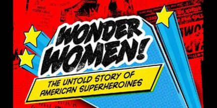 Wonder Women! Premiering Monday on PBS
