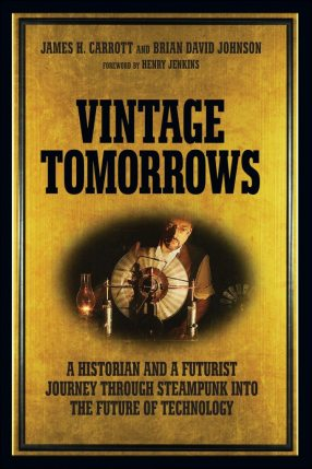 Vintage Tomorrows Connects Steampunk, Makers, and the Future of Technology