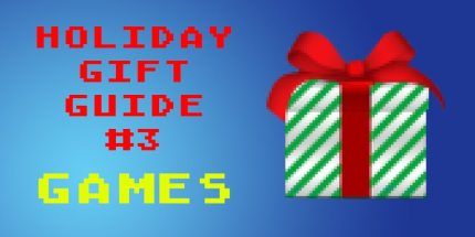 Holiday Gift Guide #3: Those Glorious Games!