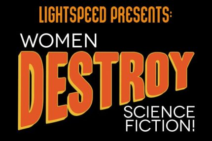 Women Destroy Science Fiction! This Kickstarter Will Wreck Everything!