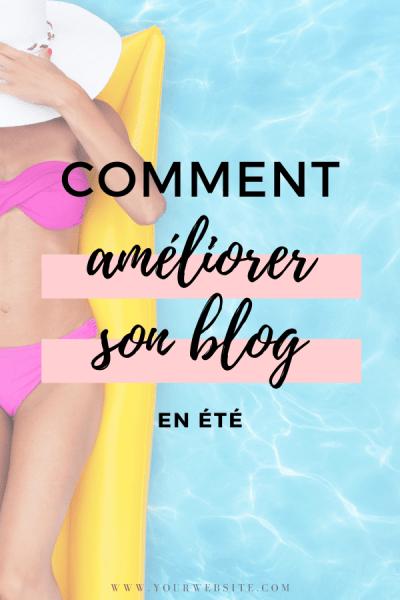 comment améliorer son blog en été