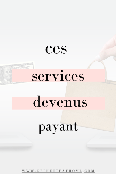 ces services devenus payant
