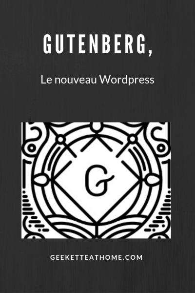 Gutenberg, le nouveau WordPress