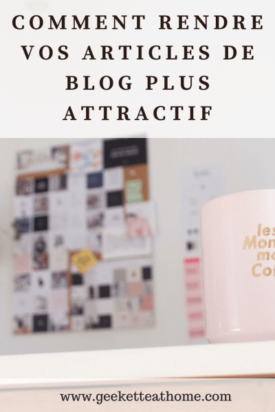 Comment rendre vos articles de blog plus attractif