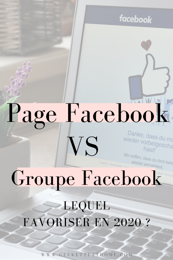 Page Facebook vs Groupe Facebook : lequel favoriser en 2020 ?