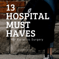 13 Hospital Must Haves for Bariatric Surgery