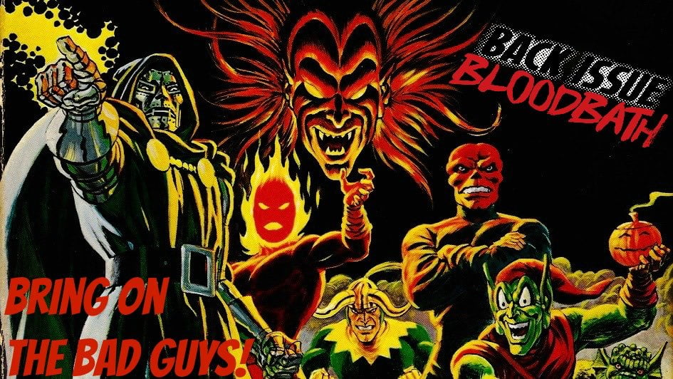 Back Issue Bloodbath Episode 63: Bring on the Bad Guys!