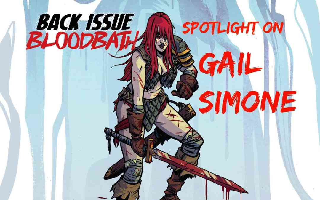 Back Issue Bloodbath Episode 66: Spotlight on Gail Simone