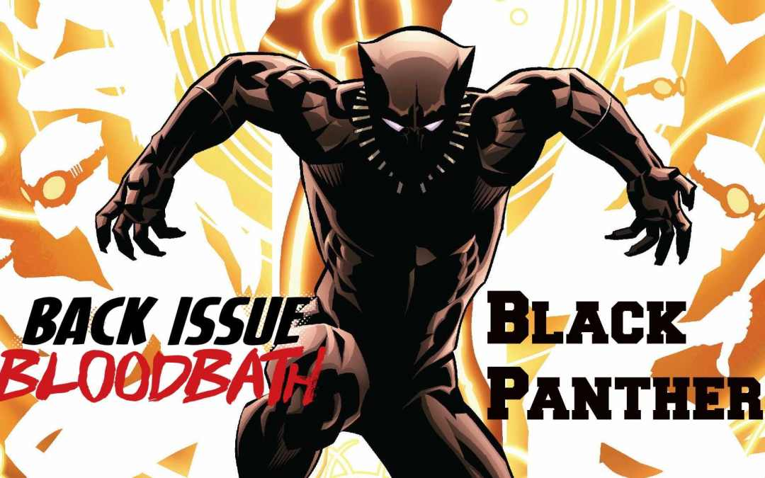 Back Issue Bloodbath Episode 81: Black Panther by Coates and Stelfreeze