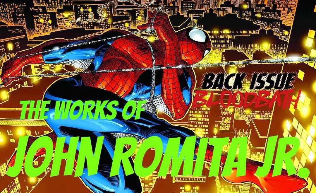 Back Issue Bloodbath Episode 82: Spotlight on John Romita Jr.