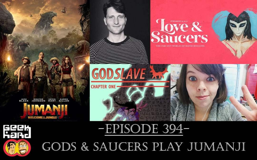 Geek Hard: Episode 394 – Gods & Saucers play Jumanji