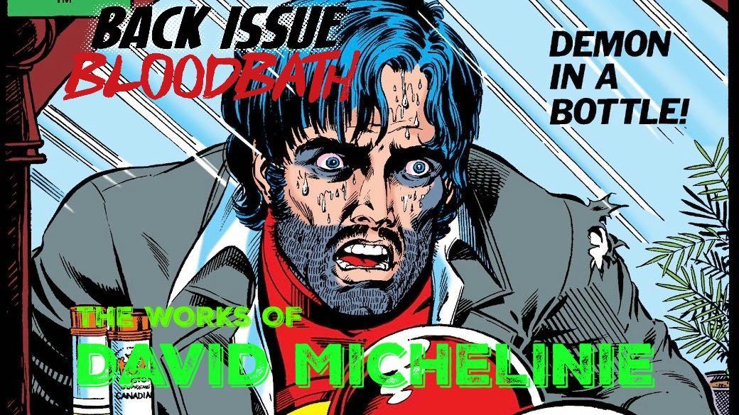 Back Issue Bloodbath Episode 118: The Works of David Michelinie