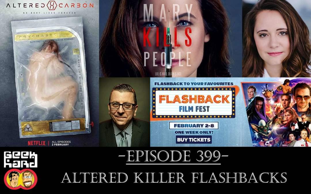 Geek Hard: Episode 399 – Altered Killer Flashbacks