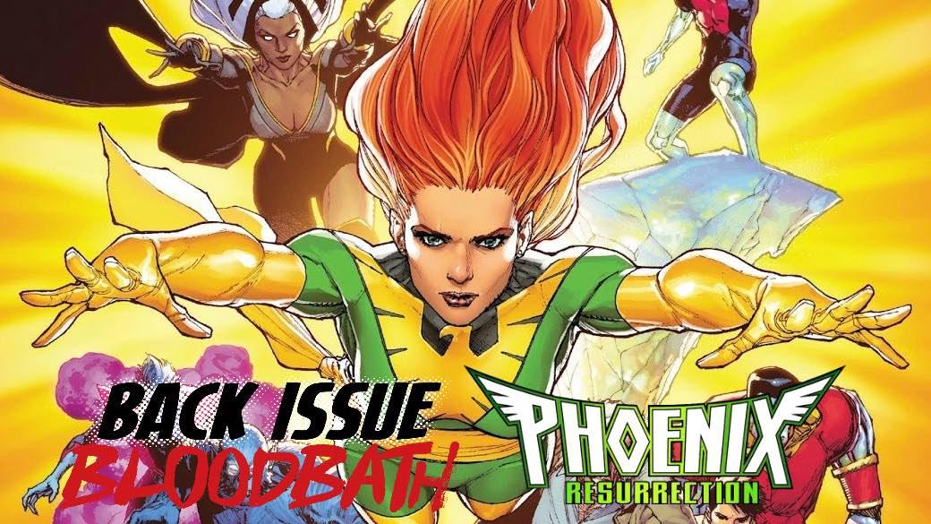 Back Issue Bloodbath Episode 122: Phoenix Resurrection!