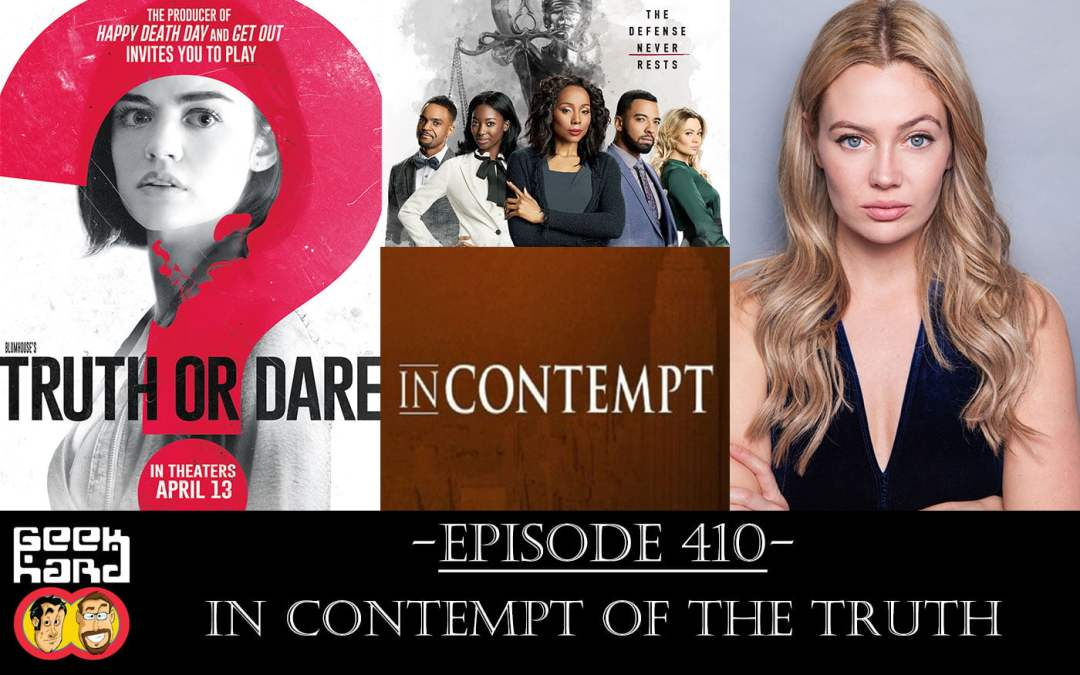 Geek Hard: Episode 410 – In Contempt of the Truth