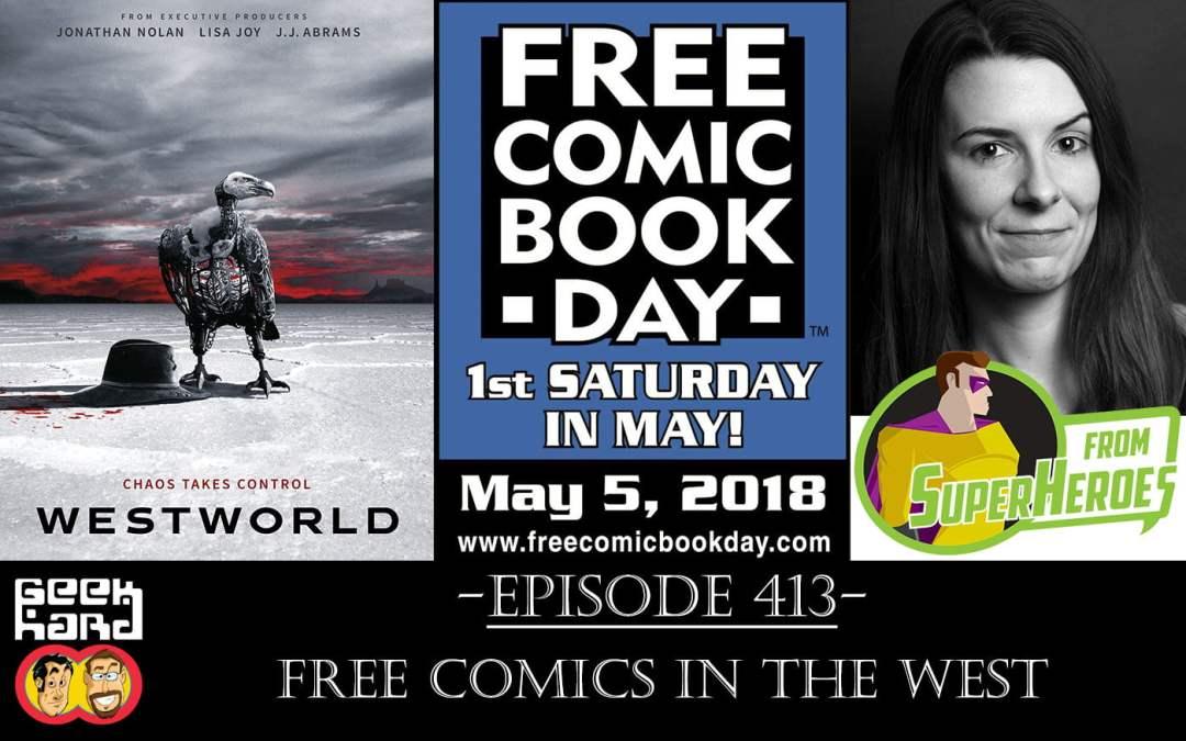 Geek Hard: Episode 413 – Free Comics in the West