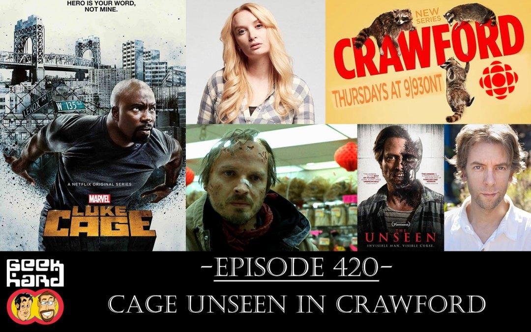 Geek Hard: Episode 420 – Cage Unseen in Crawford