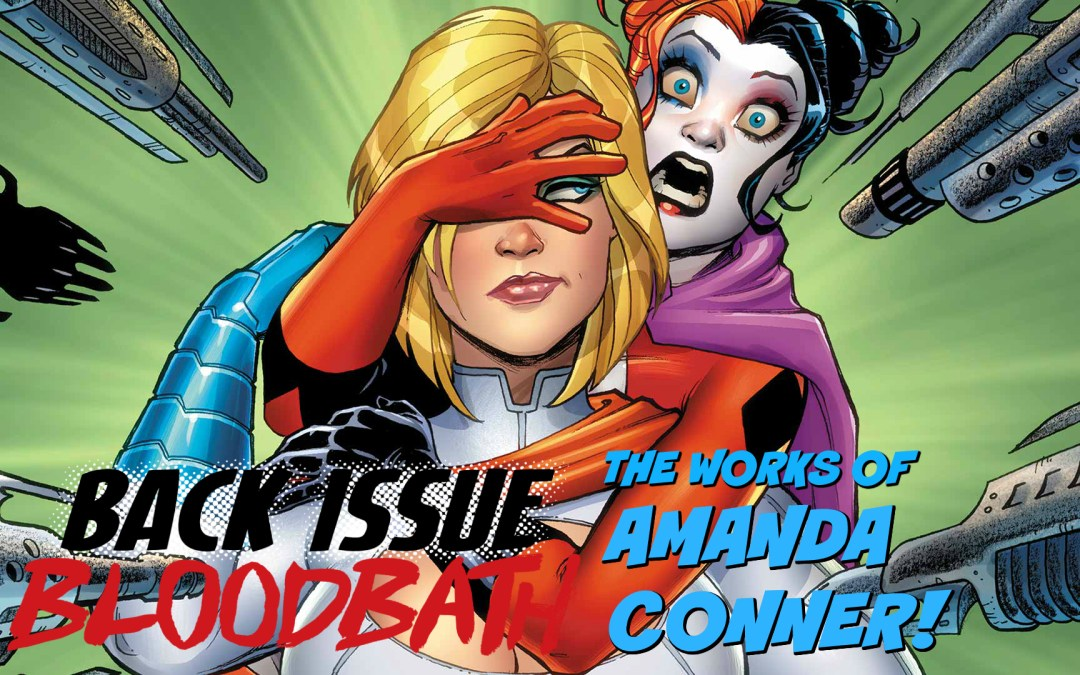 Back Issue Bloodbath Episode 142: The Works of Amanda Conner