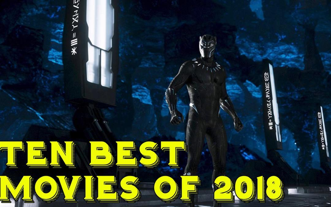 ANDREW'S PICKS: TEN BEST MOVIES OF 2018