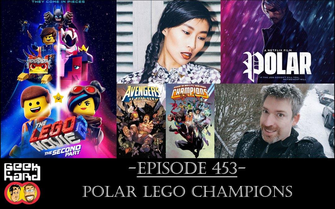 Geek Hard: Episode 453 – Polar LEGO Champions