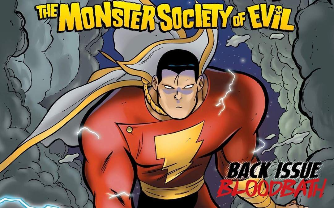 Back Issue Bloodbath Episode 179: SHAZAM (The Monster Society of Evil)