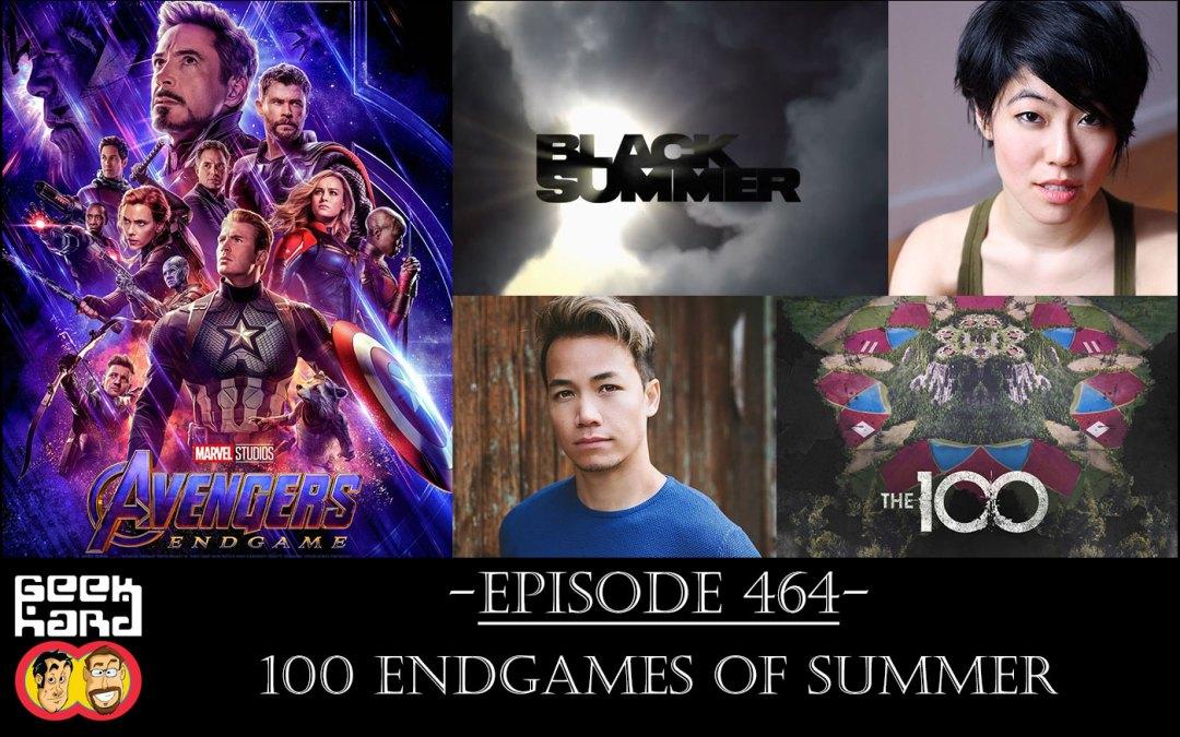 Geek Hard: Episode 464 – 100 Endgames of Summer