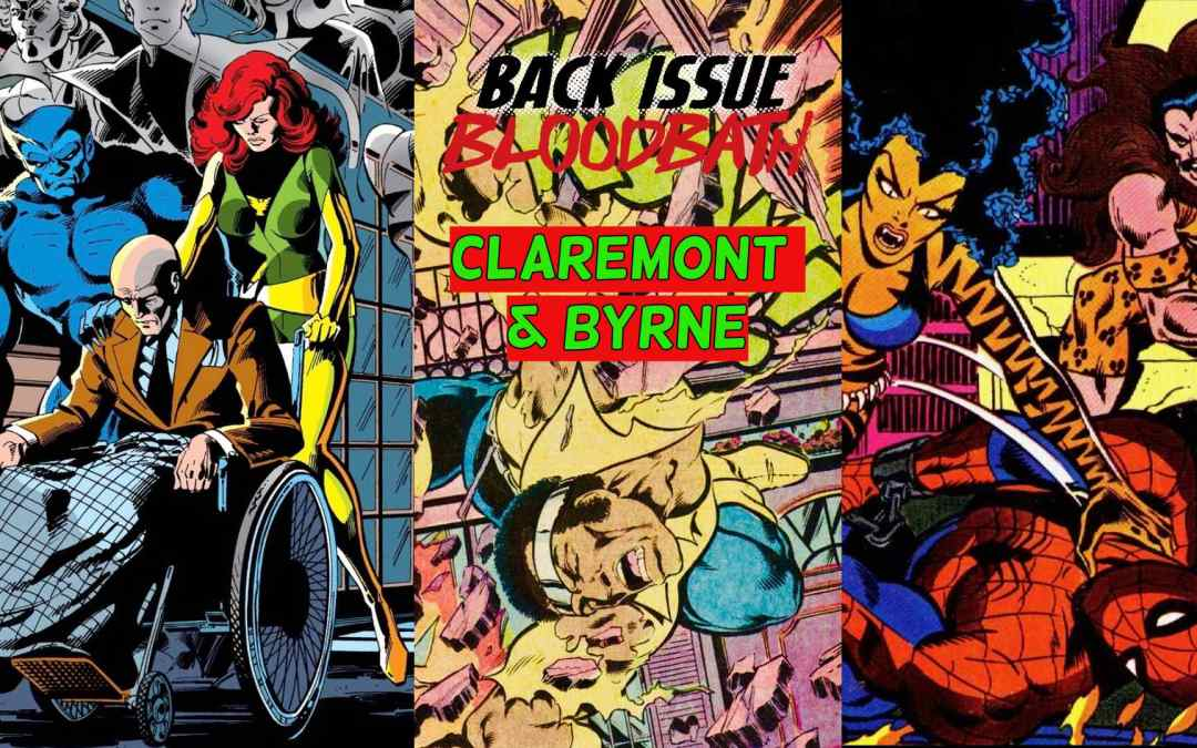 Back Issue Bloodbath Episode 187: Claremont and Byrne