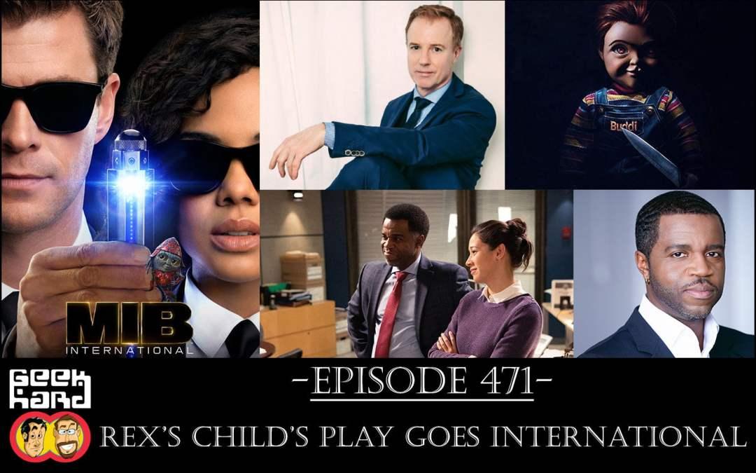 Geek Hard: Episode 471 – Rex's Child's Play Goes International