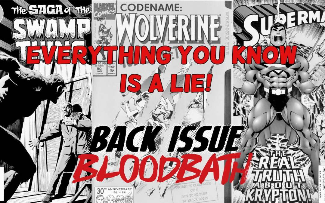 """Back Issue Bloodbath Episode 196: """"Everything you know is a lie!"""""""