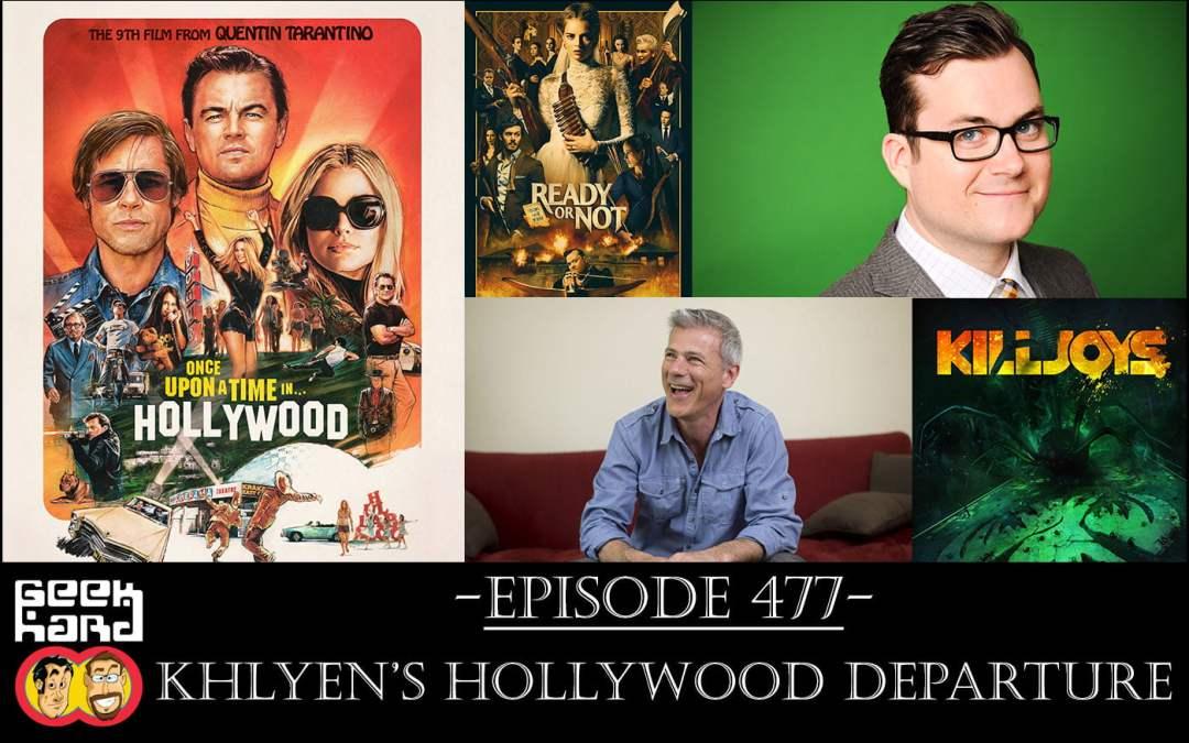 Geek Hard: Episode 477 – Khlyen's Hollywood Departure