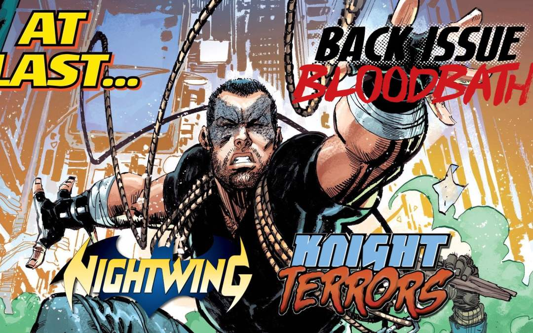 Back Issue Bloodbath Episode 198: Nightwing Knight Terrors