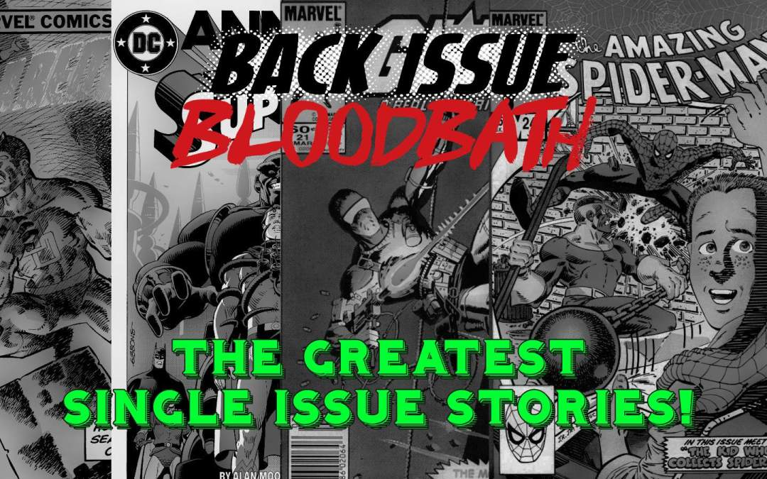 Back Issue Bloodbath Episode 200: The Greatest Single Issue Stories!