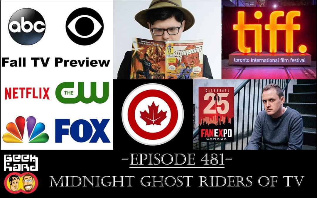 Geek Hard: Episode 481 – Midnight Ghost Riders of TV