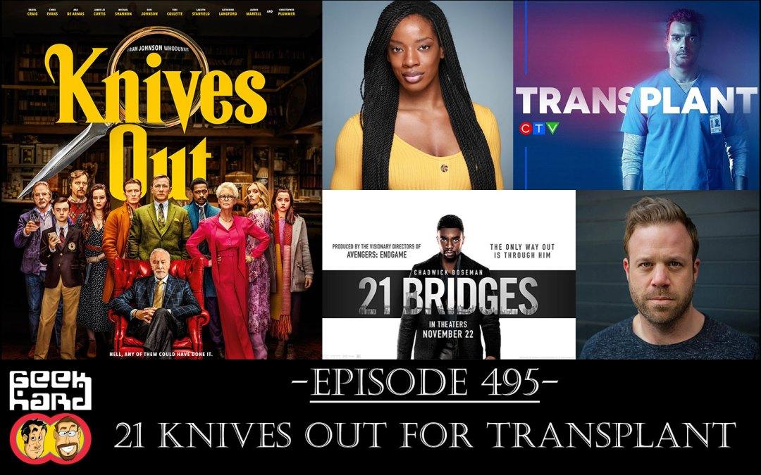 Geek Hard: Episode 495 – 21 Knives Out for Transplant