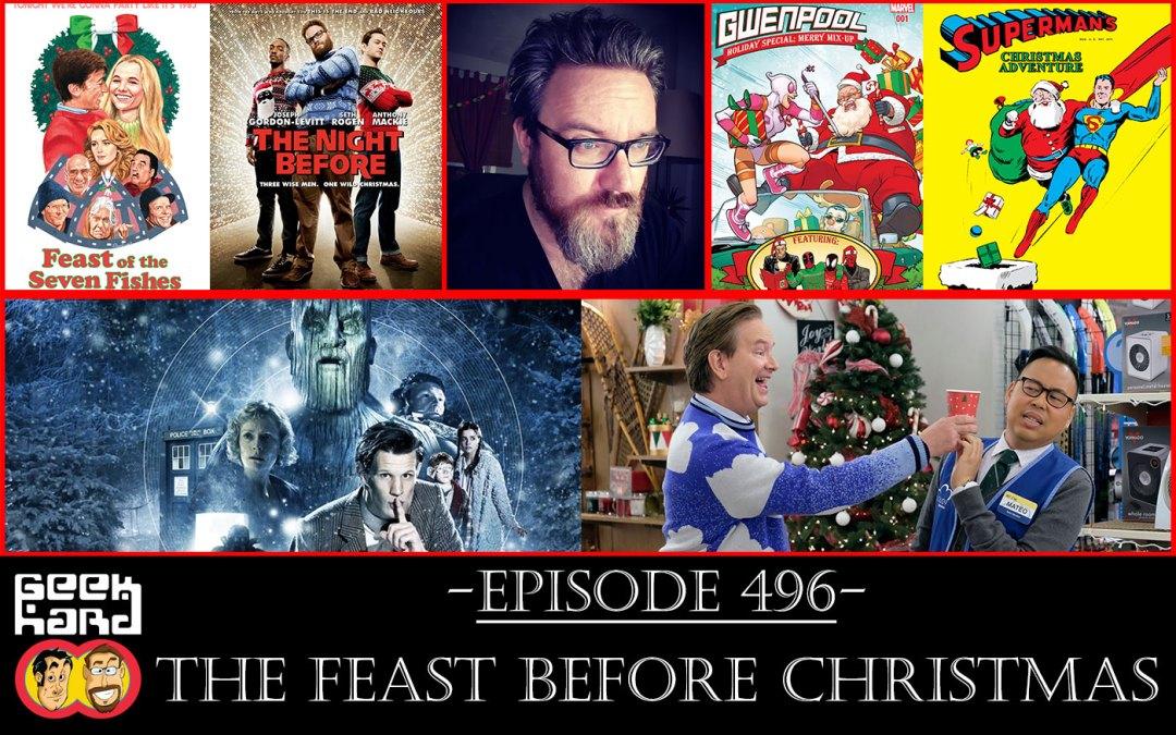 Geek Hard: Episode 496 – The Feast Before Christmas