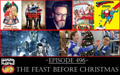 Geek Hard: Episode 496 – The Feast Before Christmas