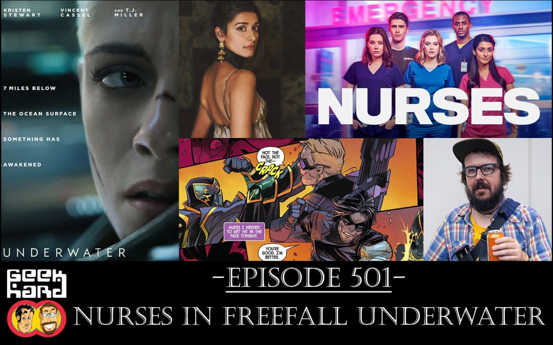 Geek Hard: Episode 501 – Nurses in Freefall Underwater