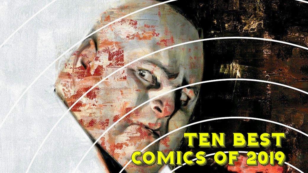 ANDREW'S PICKS: TEN BEST COMICS OF 2019 (UPDATED WITH #1)