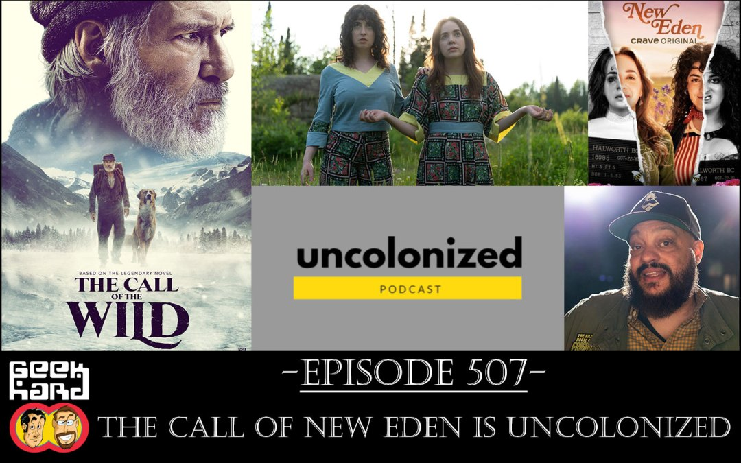 Geek Hard: Episode 507 – The Call of New Eden is Uncolonized