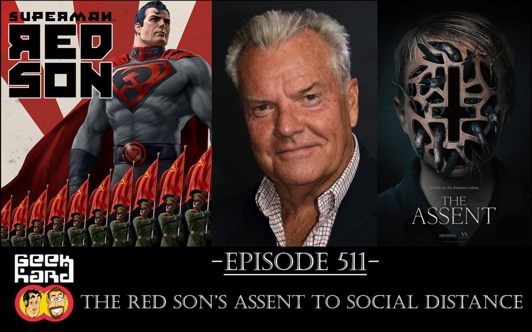 Geek Hard: Episode 511 – The Red Son's Assent to Social Distance