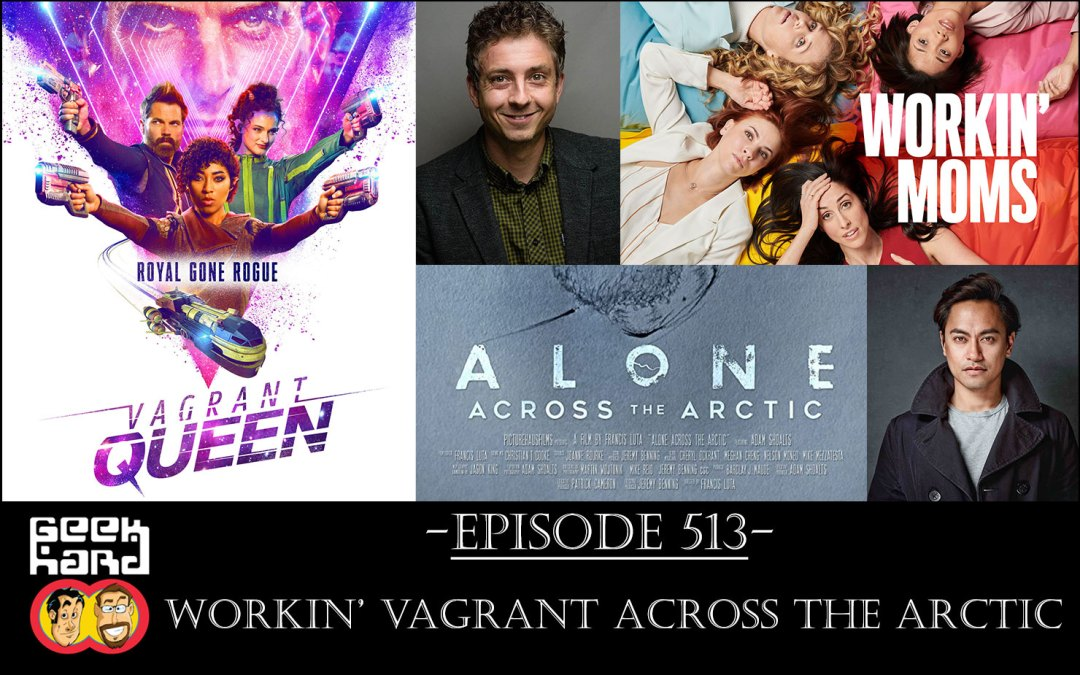 Geek Hard: Episode 513 – Workin' Vagrant Across the Arctic