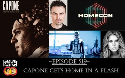 Geek Hard: Episode 519 – Capone gets Home in a Flash